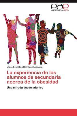 La Experiencia de Los Alumnos de Secundaria Acerca de La Obesidad 9783847351184