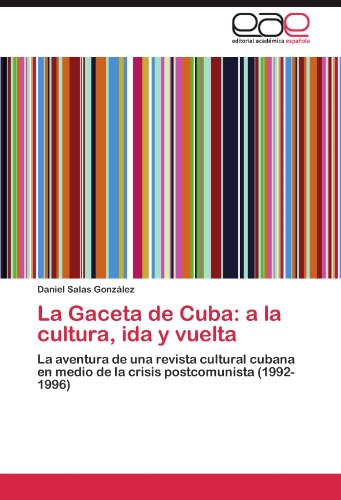 La Gaceta de Cuba: a la Cultura, Ida y Vuelta 9783847351856