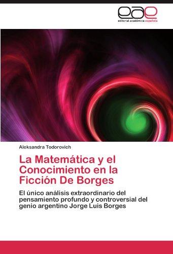La Matem Tica y El Conocimiento En La Ficci N de Borges 9783845490311