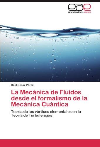 La Mec Nica de Fluidos Desde El Formalismo de La Mec Nica Cu Ntica 9783846571156