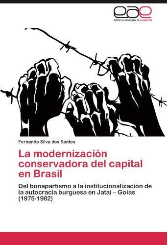 La Modernizaci N Conservadora del Capital En Brasil 9783846565469