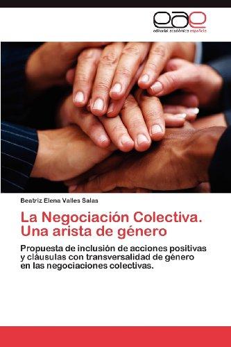 La Negociaci N Colectiva. Una Arista de G Nero 9783845485522