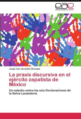 La Praxis Discursiva En El Ej Rcito Zapatista de M Xico 9783847352884