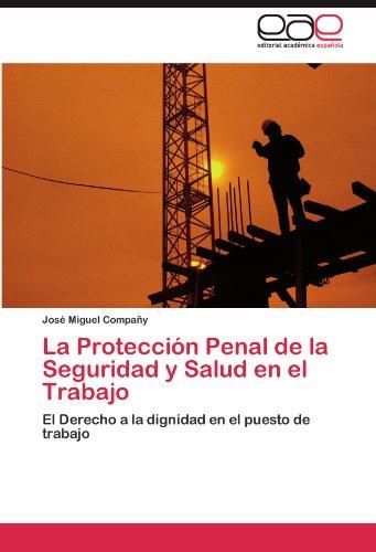 La Protecci N Penal de La Seguridad y Salud En El Trabajo 9783845494036