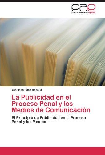 La Publicidad En El Proceso Penal y Los Medios de Comunicaci N 9783846563601