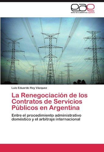 La Renegociaci N de Los Contratos de Servicios P Blicos En Argentina 9783845495446
