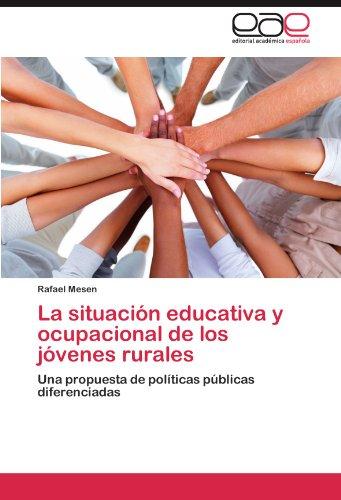 La Situaci N Educativa y Ocupacional de Los J Venes Rurales 9783847356448