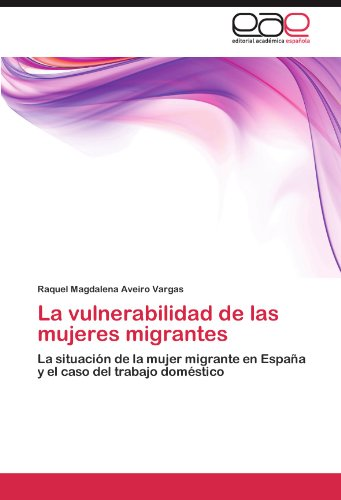 La Vulnerabilidad de Las Mujeres Migrantes 9783847350514