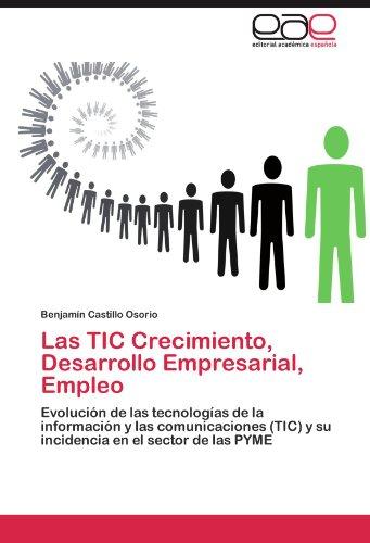 Las Tic Crecimiento, Desarrollo Empresarial, Empleo 9783847356066