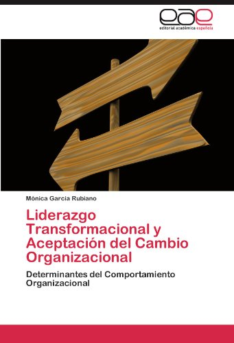Liderazgo Transformacional y Aceptaci N del Cambio Organizacional 9783847358381
