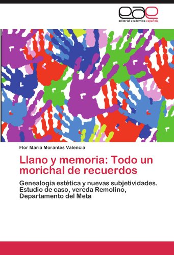 Llano y Memoria: Todo Un Morichal de Recuerdos 9783846571958