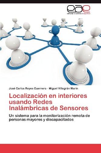 Localizaci N En Interiores Usando Redes Inal Mbricas de Sensores 9783848463688