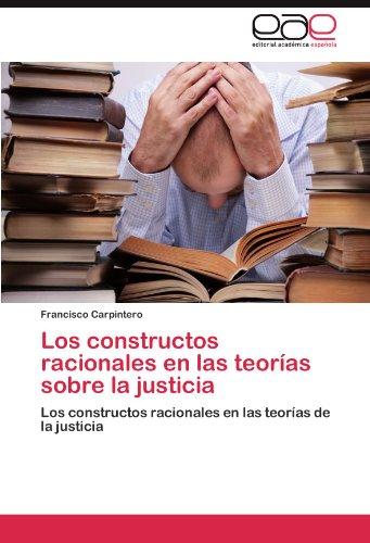 Los Constructos Racionales En Las Teor as Sobre La Justicia 9783845482781