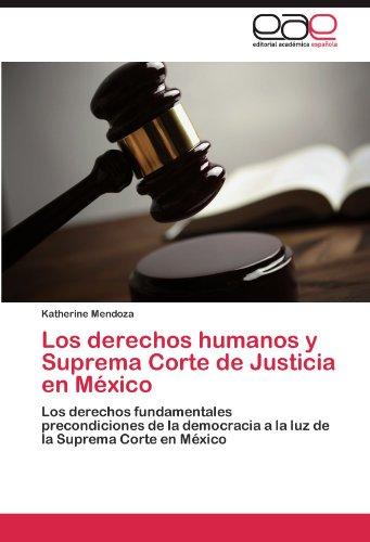 Los Derechos Humanos y Suprema Corte de Justicia En M Xico 9783845492193