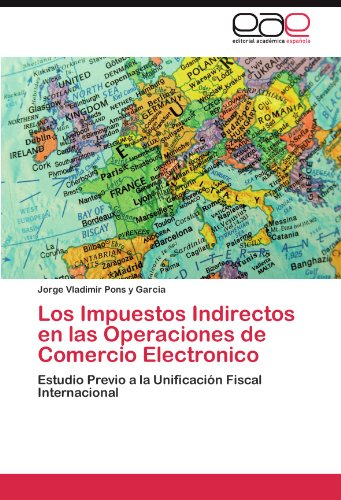 Los Impuestos Indirectos En Las Operaciones de Comercio Electronico 9783845485317