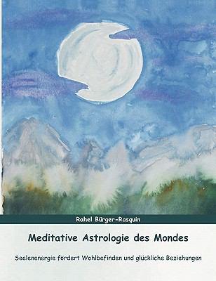Meditative Astrologie Des Mondes 9783842346673