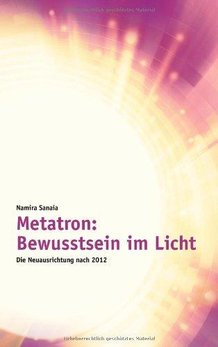 Metatron: Bewusstsein Im Licht 9783844805109