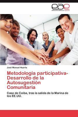 Metodolog a Participativa-Desarrollo de La Autosugesti N Comunitaria 9783847360865