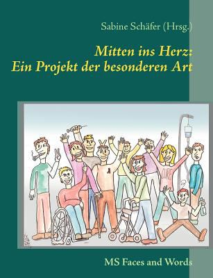 Mitten Ins Herz: Ein Projekt Der Besonderen Art 9783842376090
