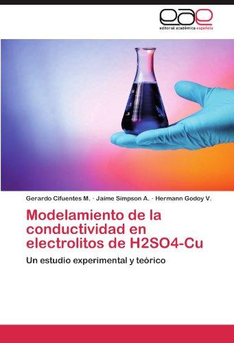 Modelamiento de La Conductividad En Electrolitos de H2so4-Cu 9783847358374