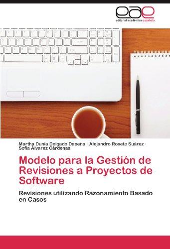 Modelo Para La Gesti N de Revisiones a Proyectos de Software 9783847354628