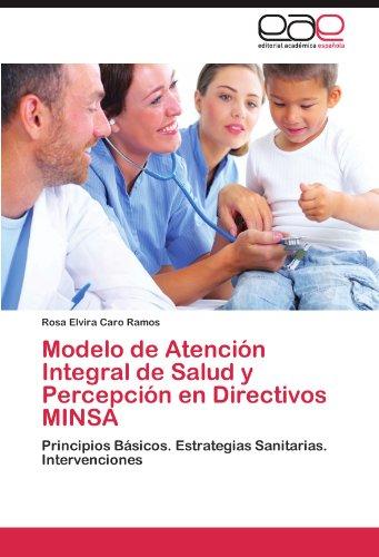 Modelo de Atenci N Integral de Salud y Percepci N En Directivos Minsa 9783847357025