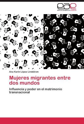 Mujeres Migrantes Entre DOS Mundos 9783845496740
