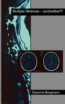 Multiple Sklerose - (Un)Heilbar?! 9783842373549