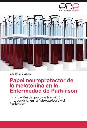 Papel Neuroprotector de La Melatonina En La Enfermedad de Parkinson 9783845483917