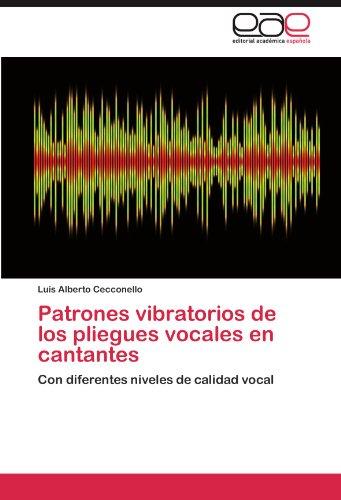 Patrones Vibratorios de Los Pliegues Vocales En Cantantes 9783847355267