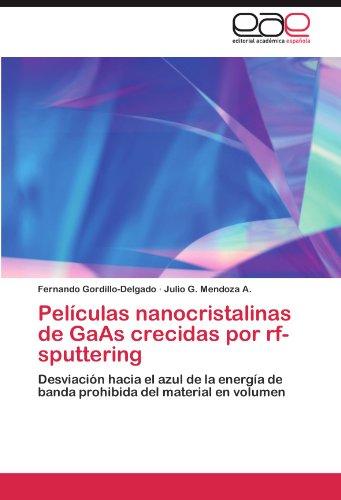 Pel Culas Nanocristalinas de GAAS Crecidas Por RF-Sputtering 9783845487595