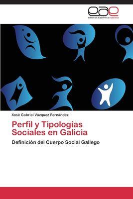 Perfil y Tipolog as Sociales En Galicia 9783846574744