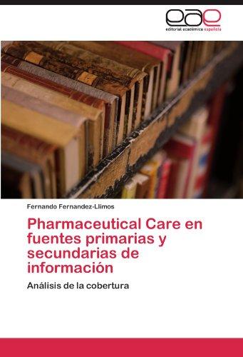 Pharmaceutical Care En Fuentes Primarias y Secundarias de Informaci N 9783845485263