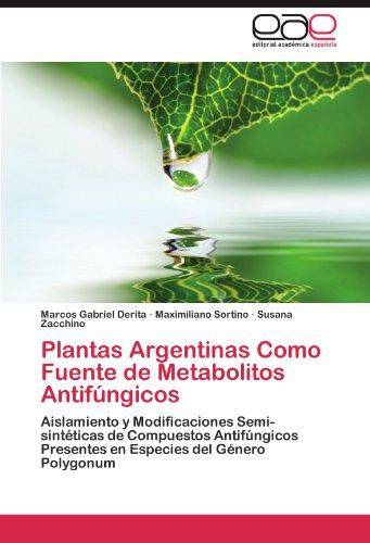Plantas Argentinas Como Fuente de Metabolitos Antif Ngicos 9783845493251