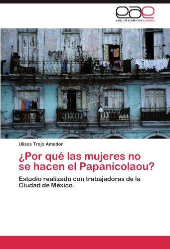 Por Qu Las Mujeres No Se Hacen El Papanicolaou? 9783845490359