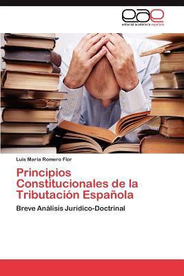 Principios Constitucionales de La Tributaci N Espa Ola 9783847352198