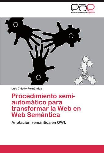 Procedimiento Semi-Autom Tico Para Transformar La Web En Web Sem Ntica 9783845489247