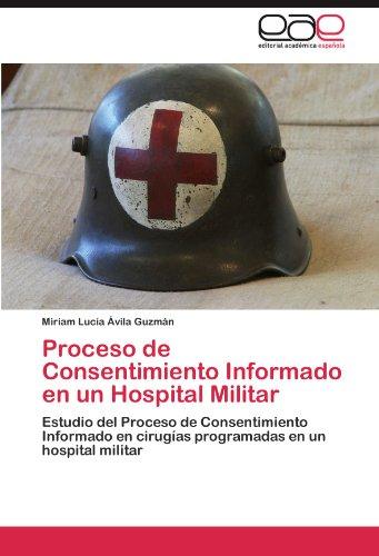 Proceso de Consentimiento Informado En Un Hospital Militar 9783847360049