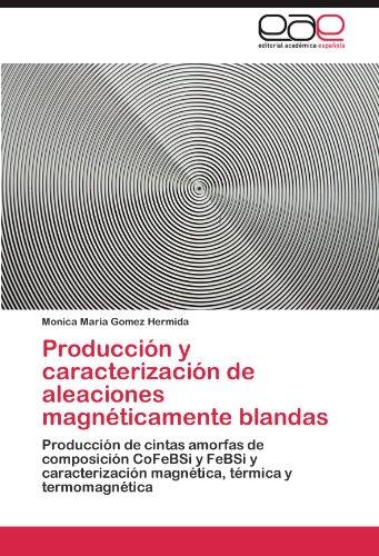 Producci N y Caracterizaci N de Aleaciones Magn Ticamente Blandas 9783846560457