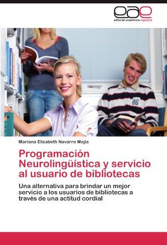 Programaci N Neuroling Stica y Servicio Al Usuario de Bibliotecas 9783847362531
