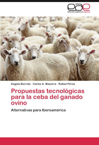 Propuestas Tecnol Gicas Para La Ceba del Ganado Ovino 9783846571873