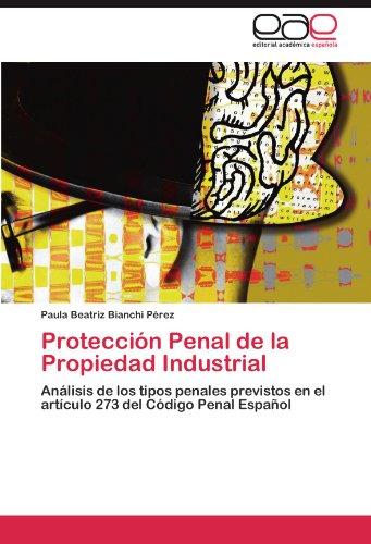 Protecci N Penal de La Propiedad Industrial 9783846565698