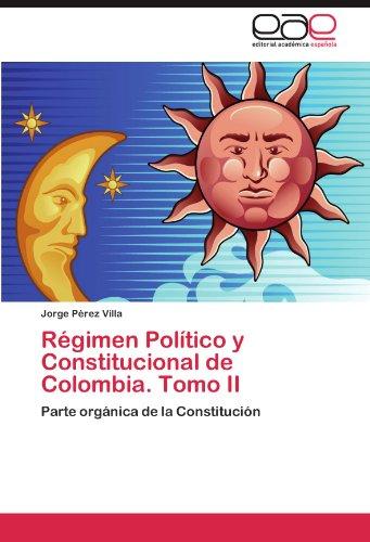 R Gimen Pol Tico y Constitucional de Colombia. Tomo II 9783846572467