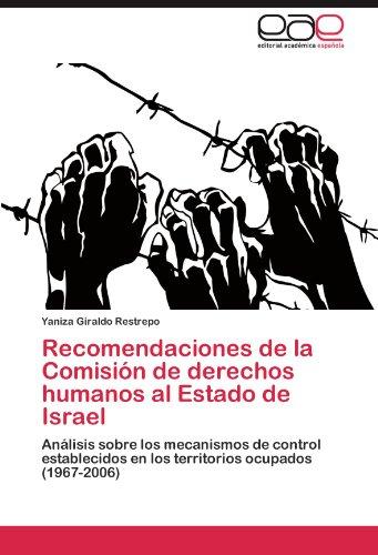 Recomendaciones de La Comisi N de Derechos Humanos Al Estado de Israel 9783847356011