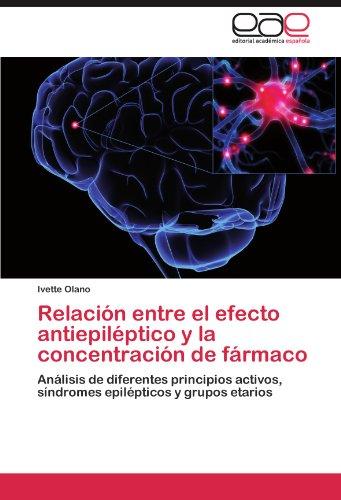 Relaci N Entre El Efecto Antiepil Ptico y La Concentraci N de F Rmaco 9783846577608