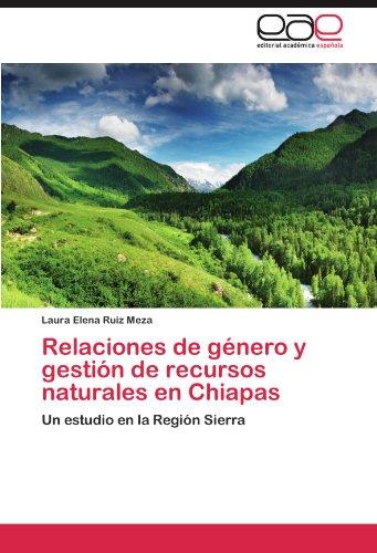 Relaciones de G Nero y Gesti N de Recursos Naturales En Chiapas 9783847356196