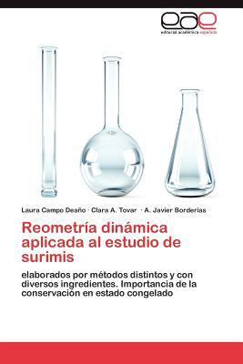 Reometr a Din Mica Aplicada Al Estudio de Surimis 9783847356332