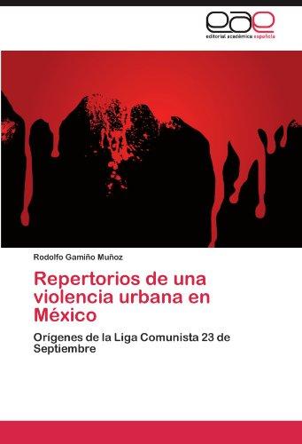 Repertorios de Una Violencia Urbana En M Xico 9783845493978