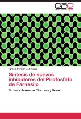 S Ntesis de Nuevos Inhibidores del Pirofosfato de Farnesilo 9783846577141