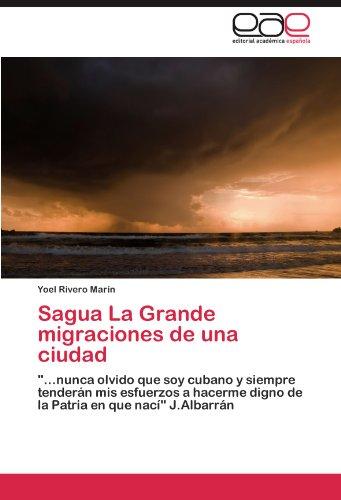 Sagua La Grande Migraciones de Una Ciudad 9783846560198